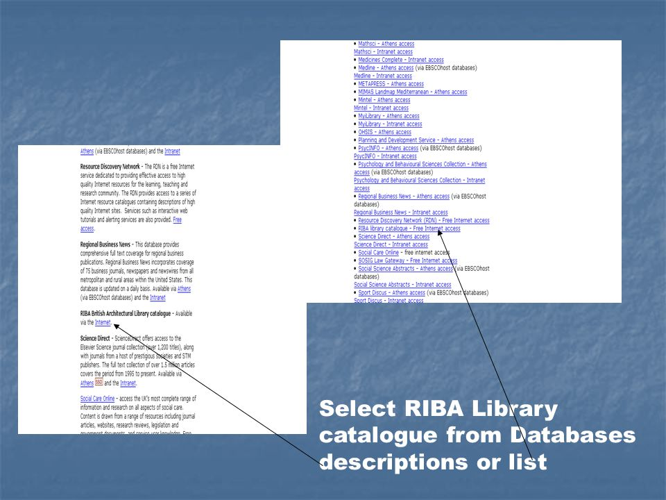 Select RIBA Library catalogue from Databases descriptions or list