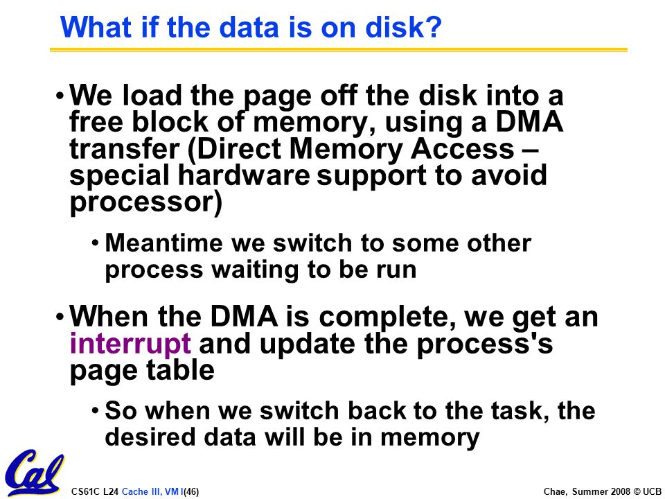 CS61C L24 Cache III, VM I(46) Chae, Summer 2008 © UCB What if the data is on disk.