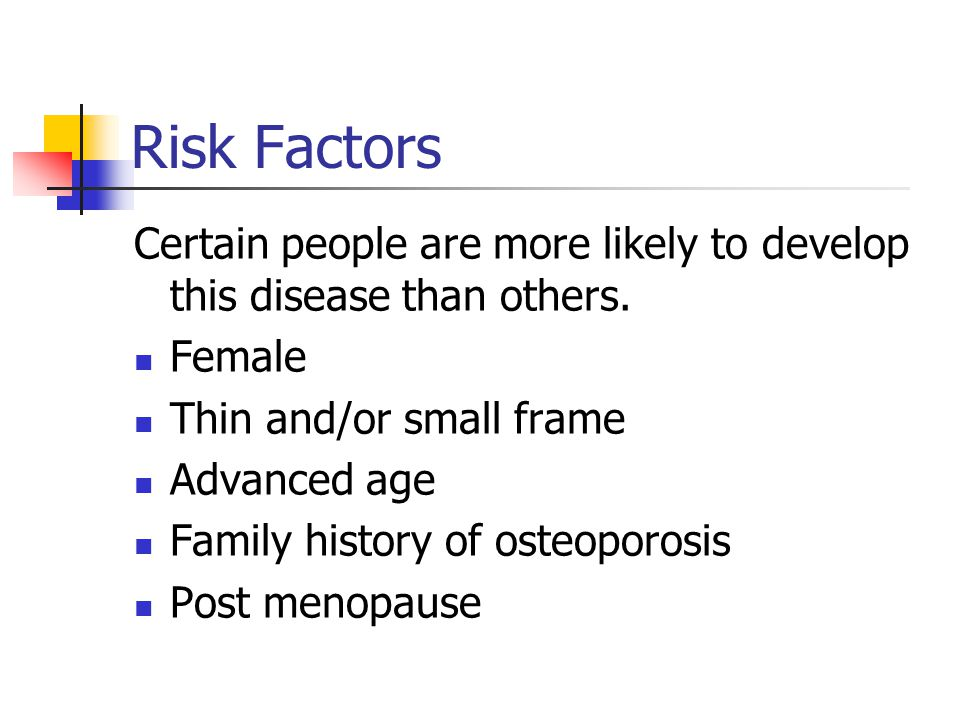 Risk Factors Certain people are more likely to develop this disease than others.