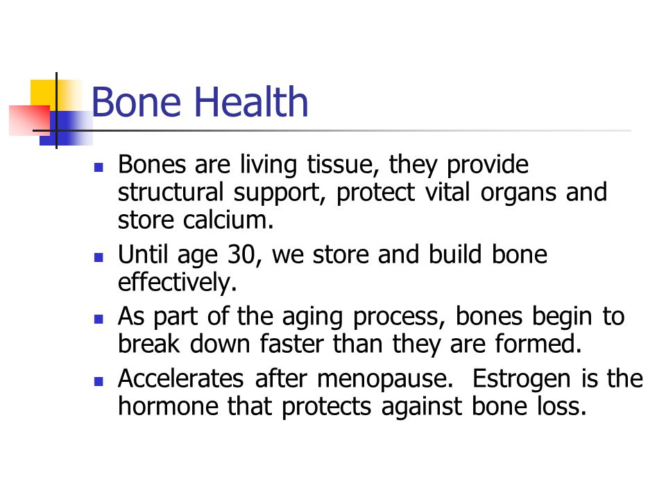 Bone Health Bones are living tissue, they provide structural support, protect vital organs and store calcium.