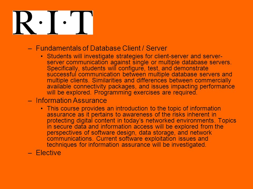 –Fundamentals of Database Client / Server Students will investigate strategies for client-server and server- server communication against single or multiple database servers.