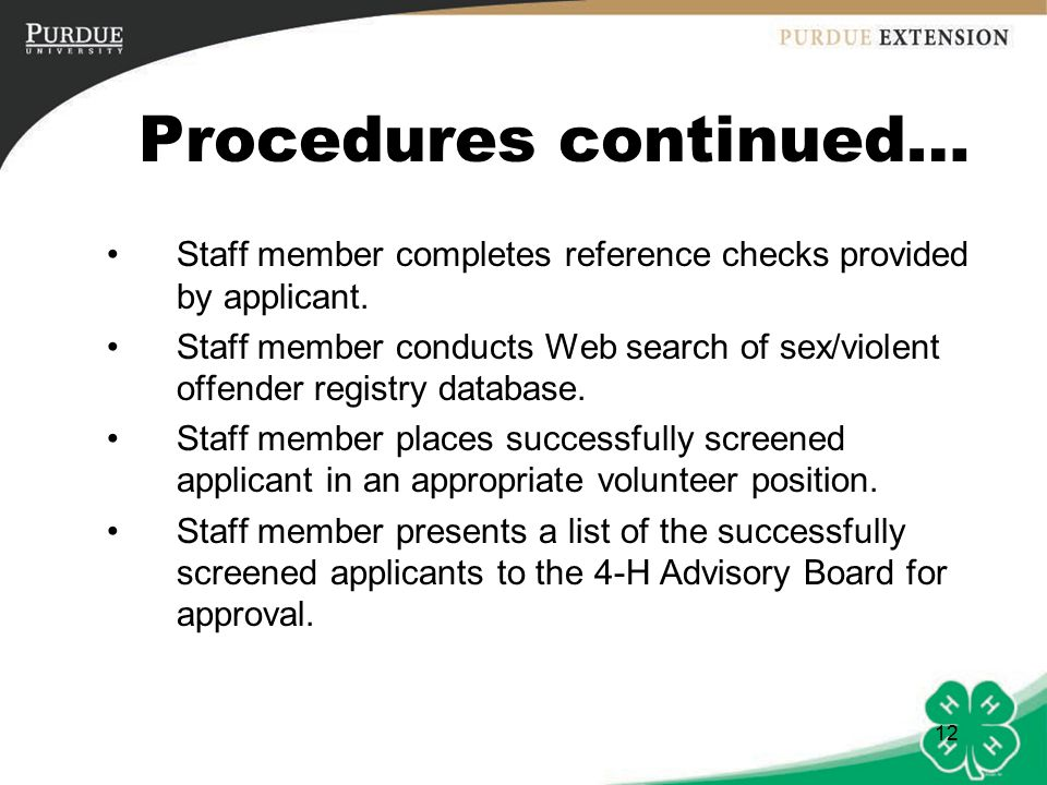 12 Procedures continued… Staff member completes reference checks provided by applicant.