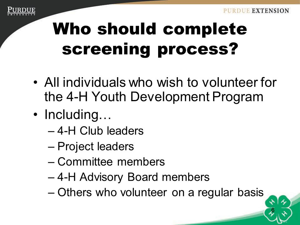 6 Who should complete screening process.