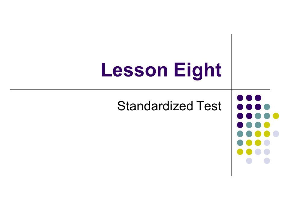 Lesson Eight Standardized Test