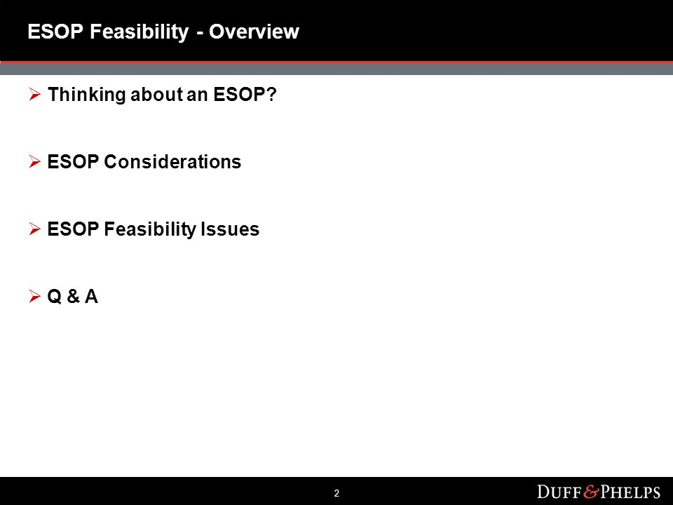 2 ESOP Feasibility - Overview  Thinking about an ESOP.
