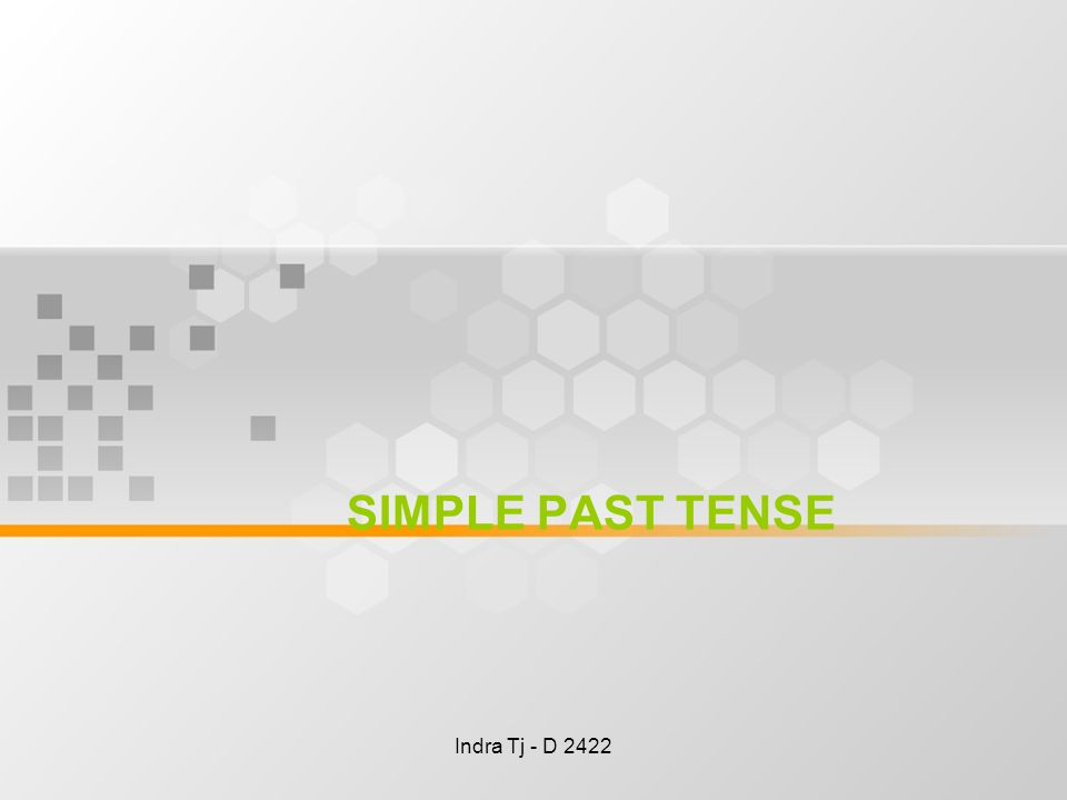 Indra Tj - D 2422 SIMPLE PAST TENSE