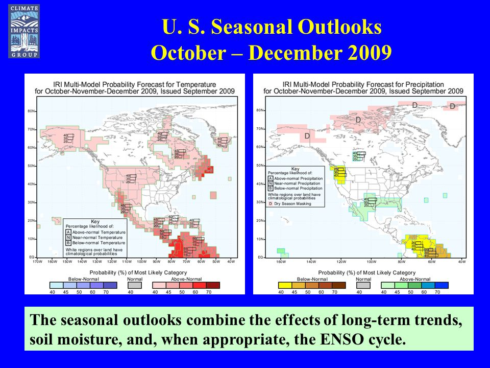 The seasonal outlooks combine the effects of long-term trends, soil moisture, and, when appropriate, the ENSO cycle.