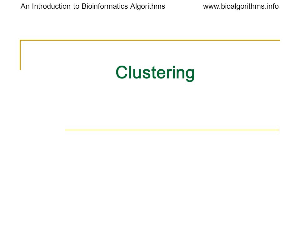 Introduction to Bioinformatics Algorithms Clustering