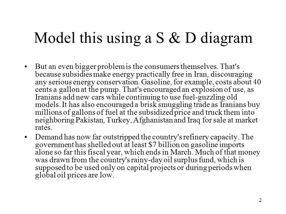 2 Model this using a S & D diagram But an even bigger problem is the consumers themselves.