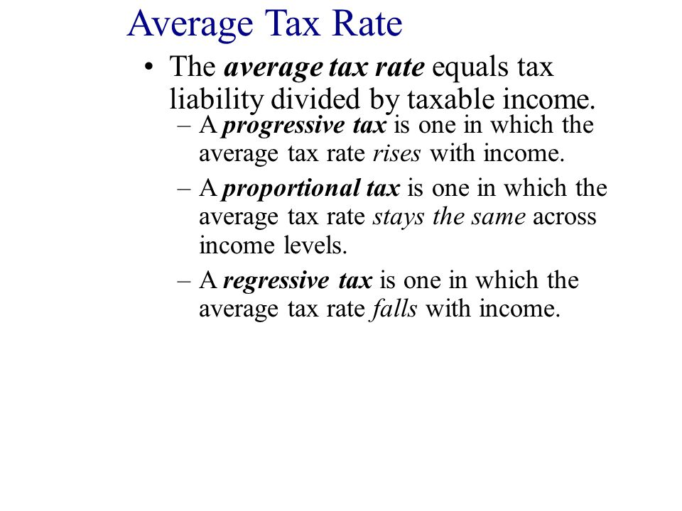 The average tax rate equals tax liability divided by taxable income.