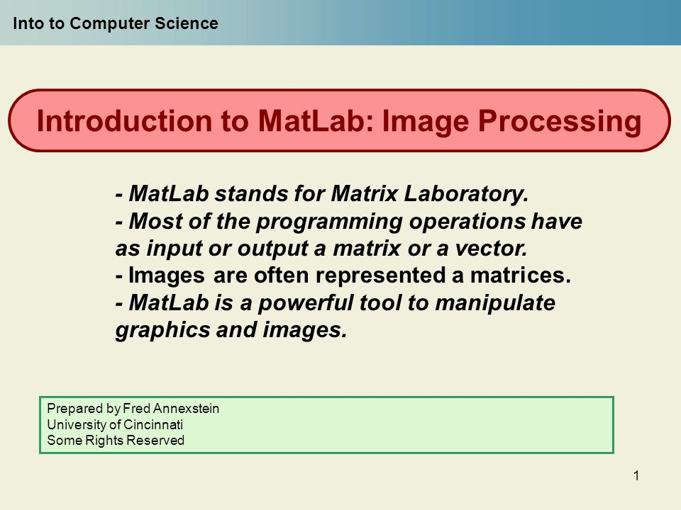 1 Introduction to MatLab: Image Processing - MatLab stands
