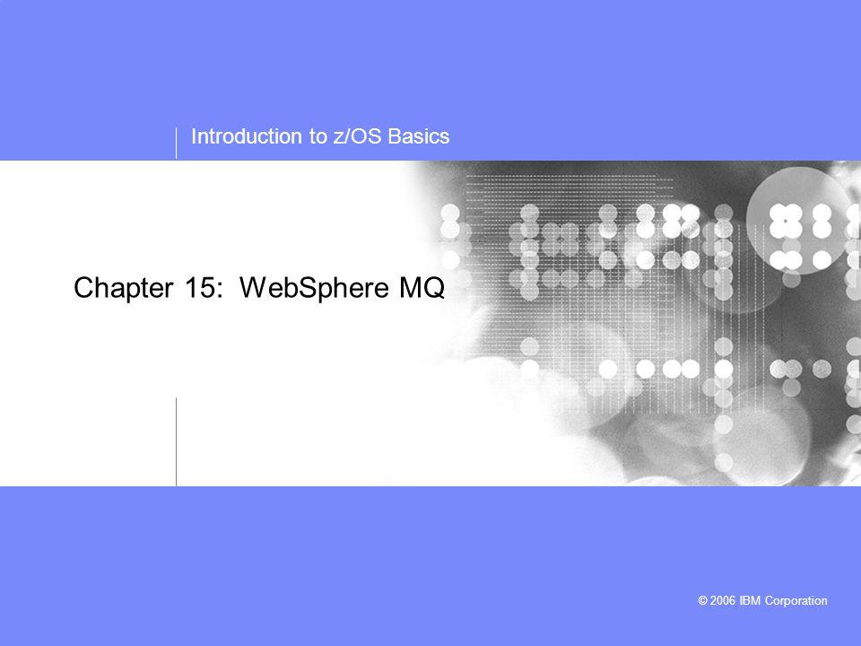 Introduction to z/OS Basics © 2006 IBM Corporation Chapter