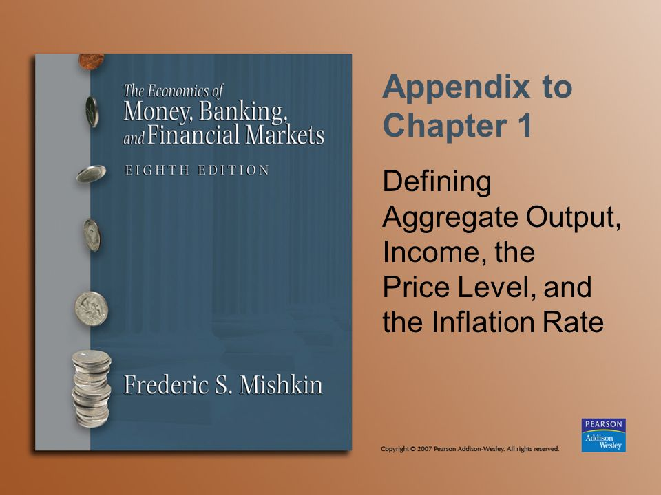 Appendix to Chapter 1 Defining Aggregate Output, Income, the Price Level, and the Inflation Rate