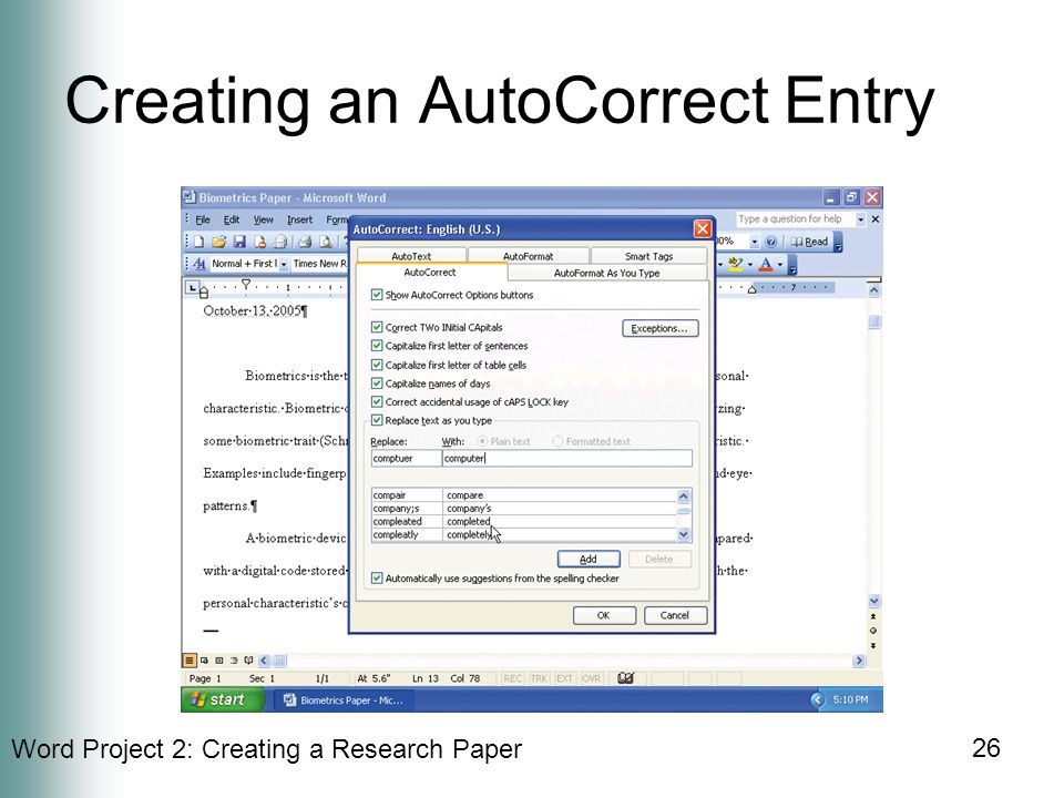 Word Project 2: Creating a Research Paper 26 Creating an AutoCorrect Entry