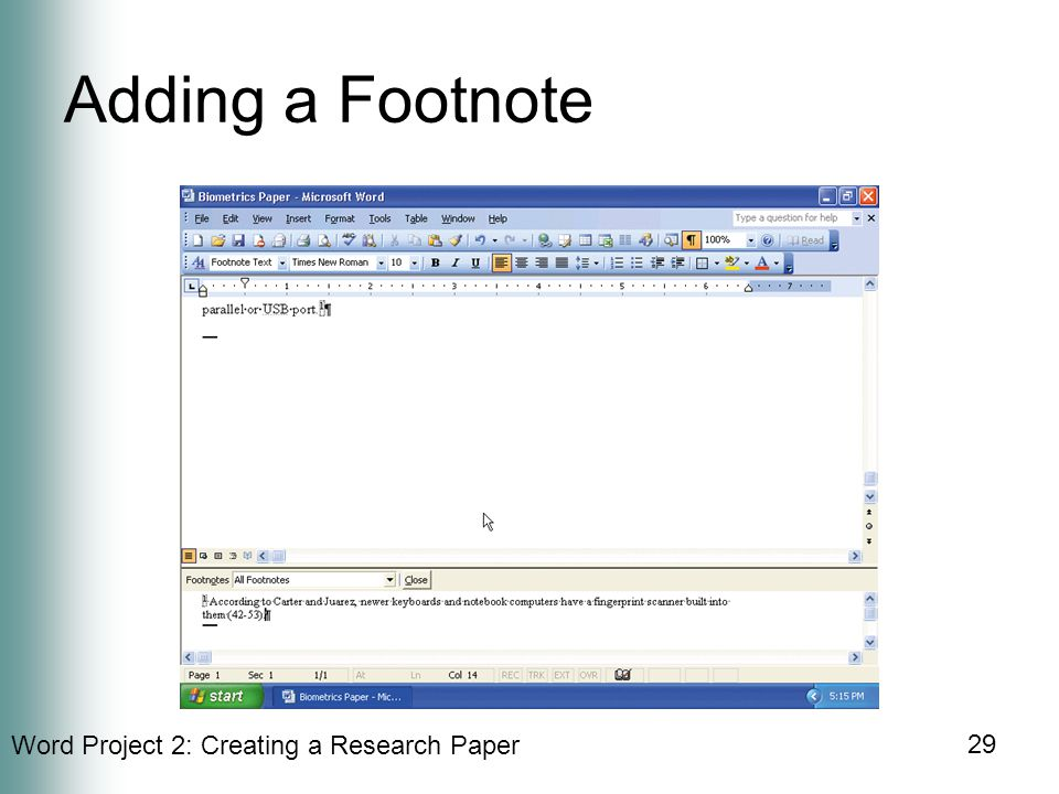 Word Project 2: Creating a Research Paper 29 Adding a Footnote