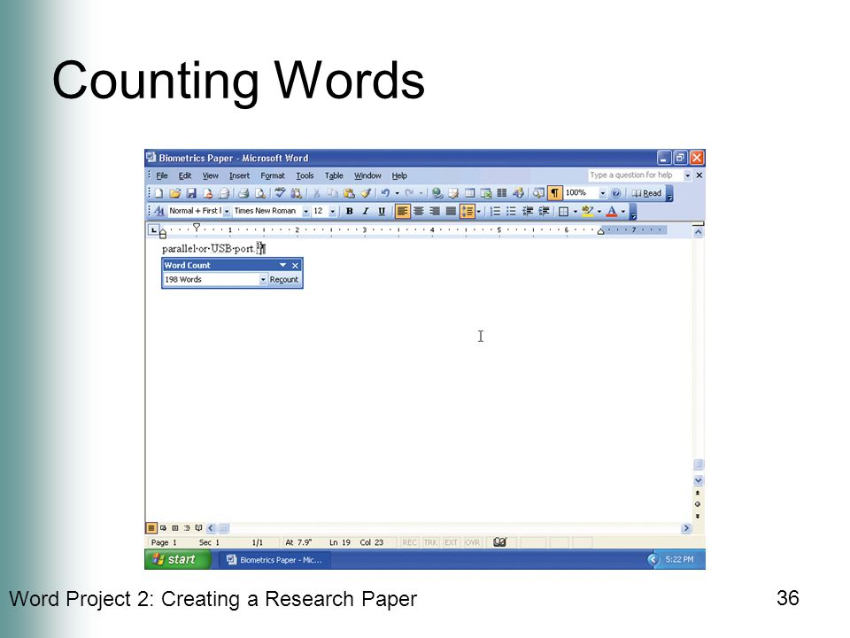Word Project 2: Creating a Research Paper 36 Counting Words