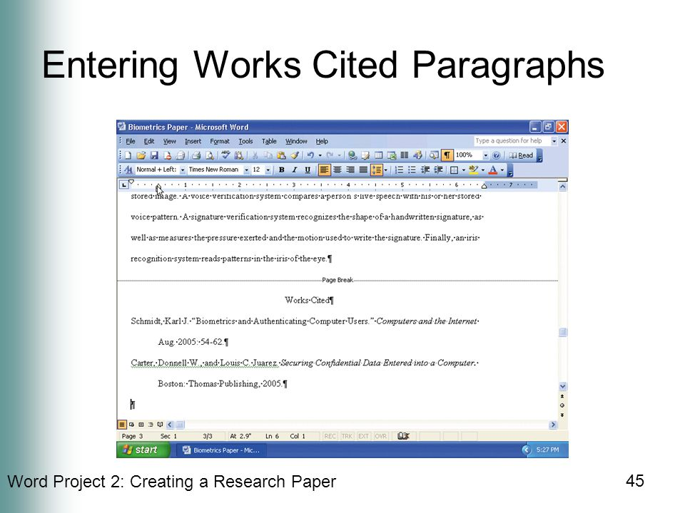 Word Project 2: Creating a Research Paper 45 Entering Works Cited Paragraphs