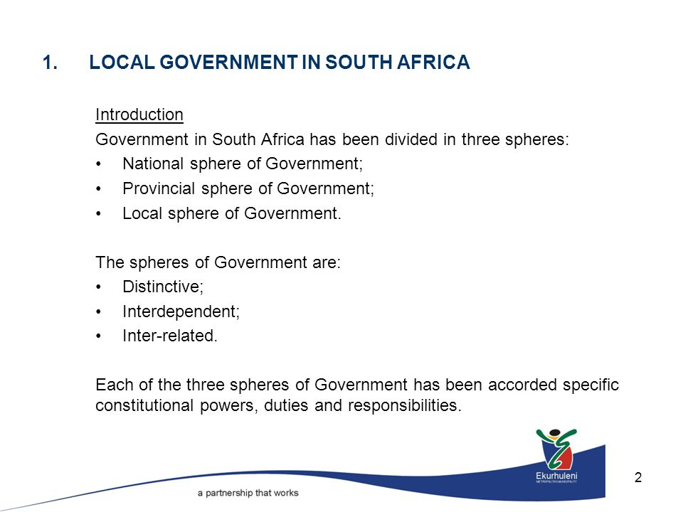 2 Introduction Government in South Africa has been divided in three spheres: National sphere of Government; Provincial sphere of Government; Local sphere of Government.