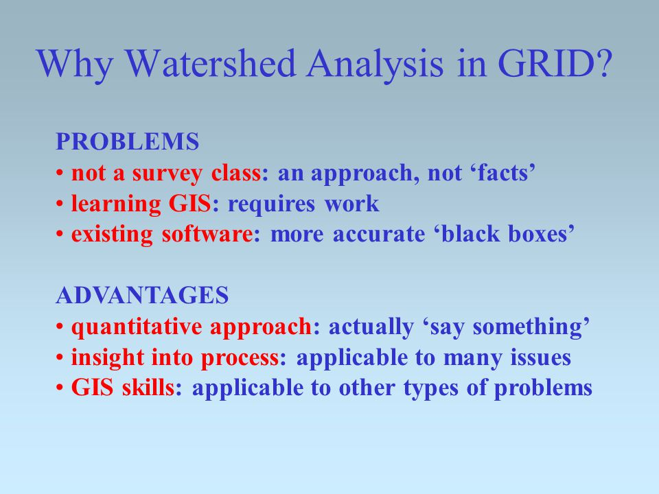 OVERVIEW why - spatial approach what - downhill in GIS when - schedule where - OSB 111 how - syllabus who -