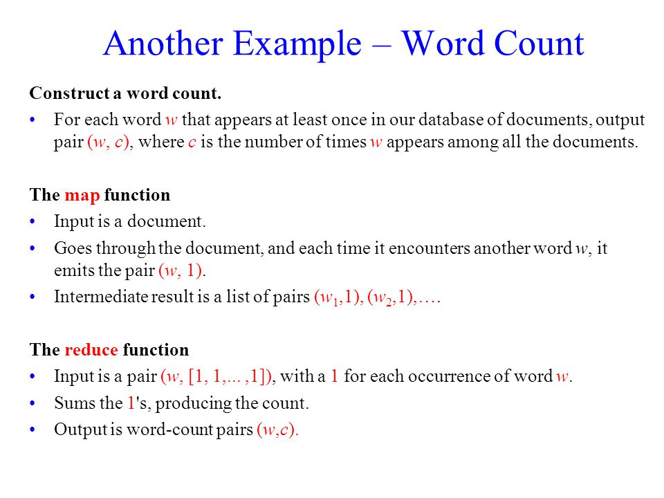 Another Example – Word Count Construct a word count.