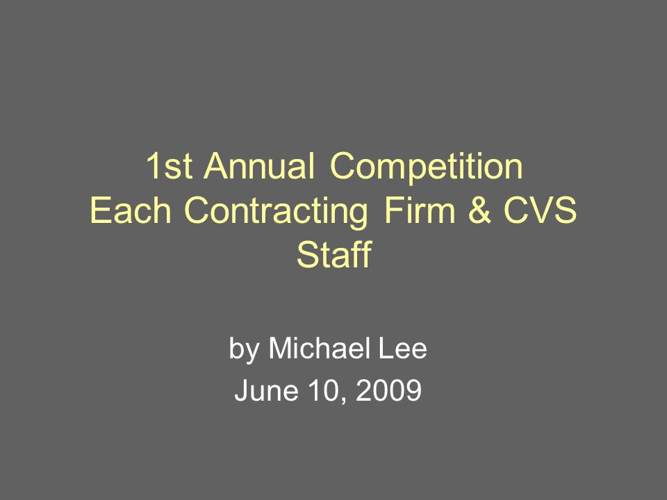 1st annual competition each contracting firm cvs staff by michael