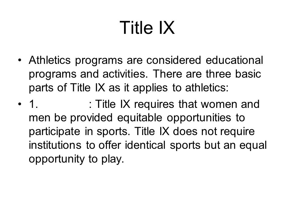Title IX Athletics programs are considered educational programs and activities.