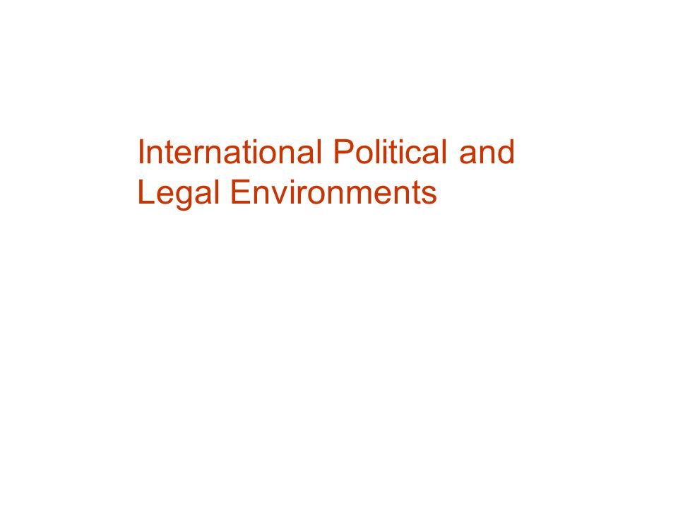International Political and Legal Environments