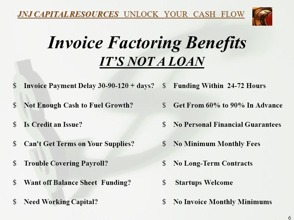 JNJ CAPITAL RESOURCES UNLOCK YOUR CASH FLOW JNJ Capital Resources - Invoice advance loan