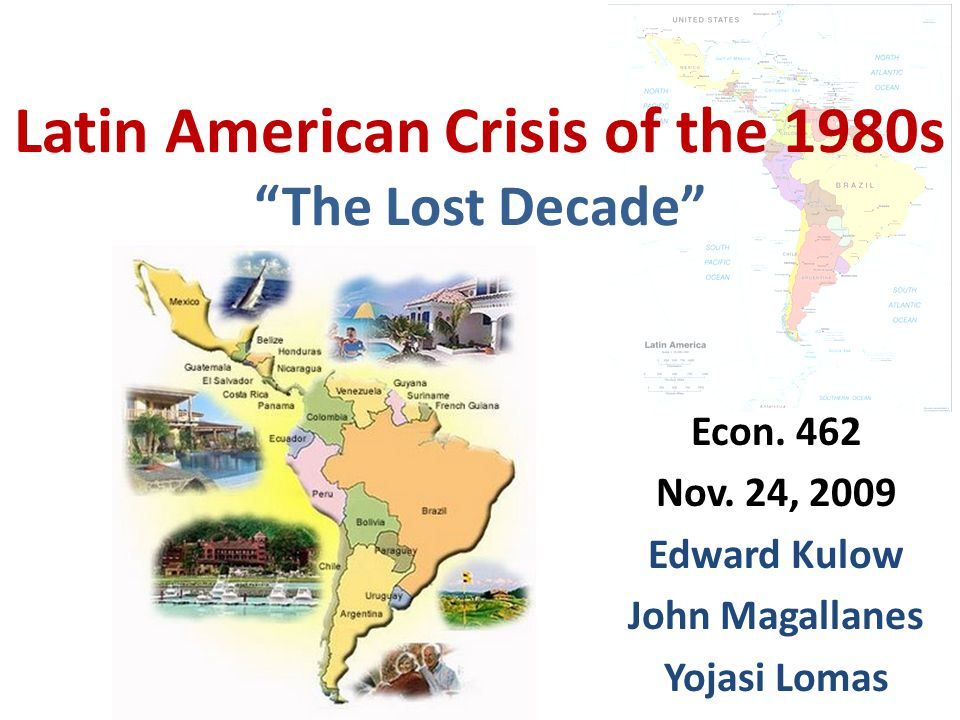 Latin American Crisis of the 1980s The Lost Decade Econ.