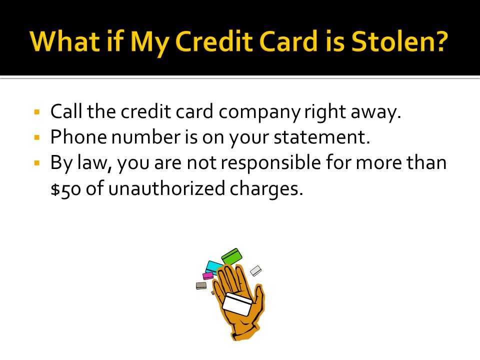  Call the credit card company right away.  Phone number is on your statement.