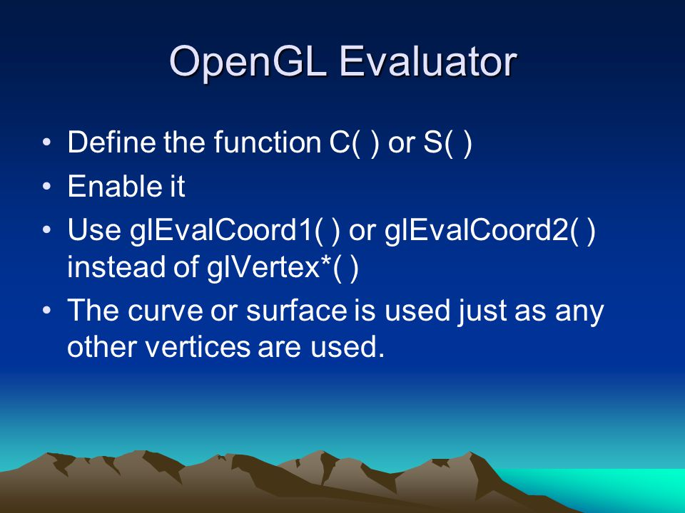 OpenGL Curves & Surfaces  Where u varies in some domain (say [0,1