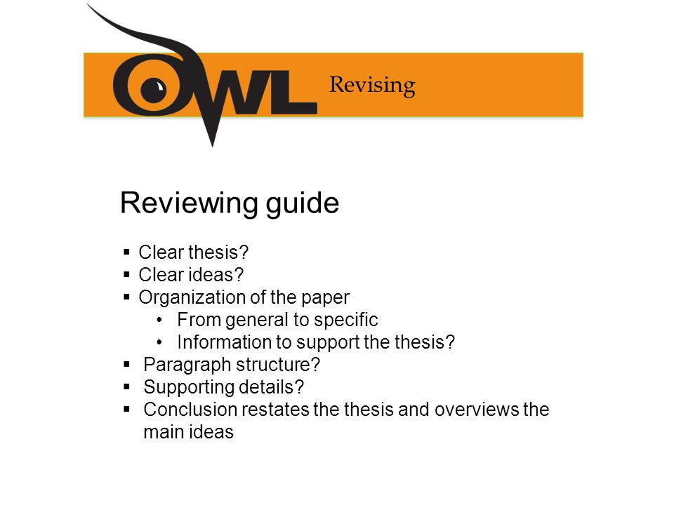 Revising Reviewing guide  Clear thesis.  Clear ideas.