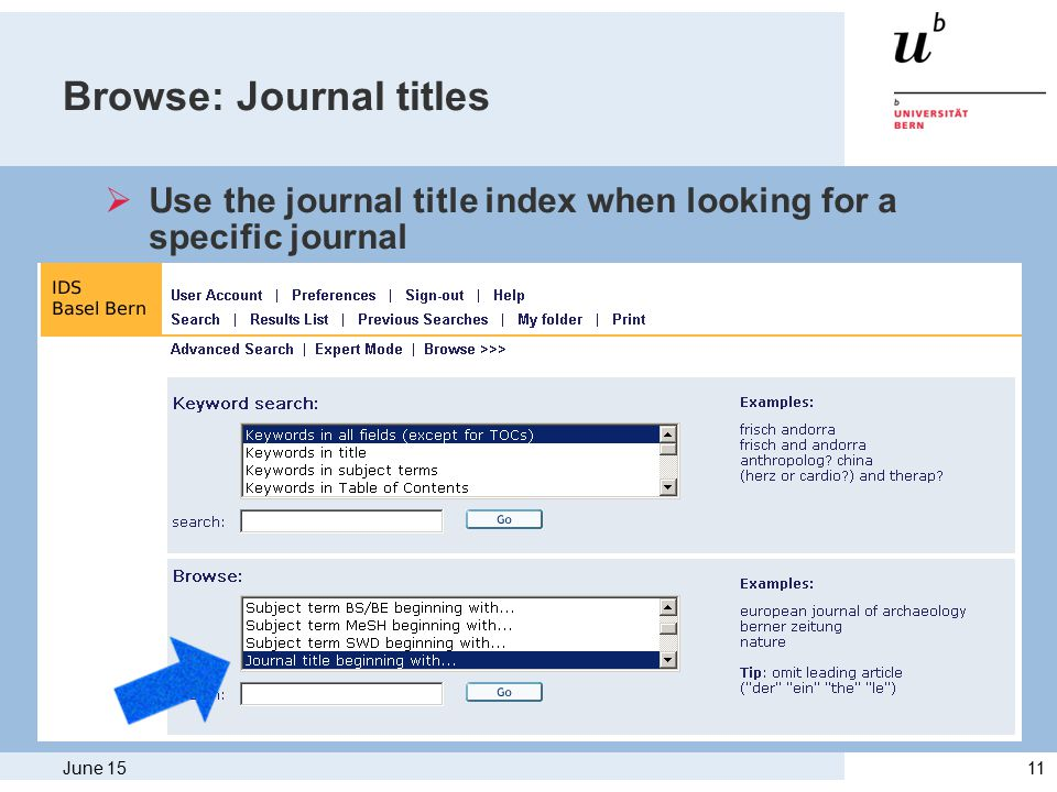 June 1511 Browse: Journal titles  Use the journal title index when looking for a specific journal