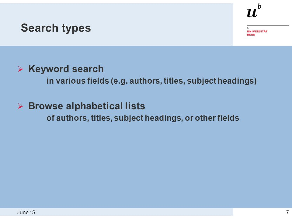 7 Search types  Keyword search in various fields (e.g.