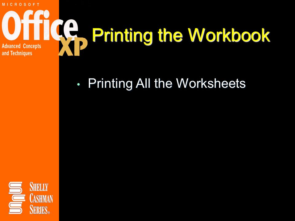 Printing the Workbook Printing All the Worksheets Printing All the Worksheets