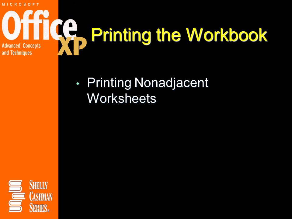 Printing the Workbook Printing Nonadjacent Worksheets Printing Nonadjacent Worksheets