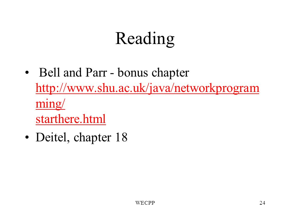 WECPP24 Reading Bell and Parr - bonus chapter   ming/ starthere.html   ming/ starthere.html Deitel, chapter 18