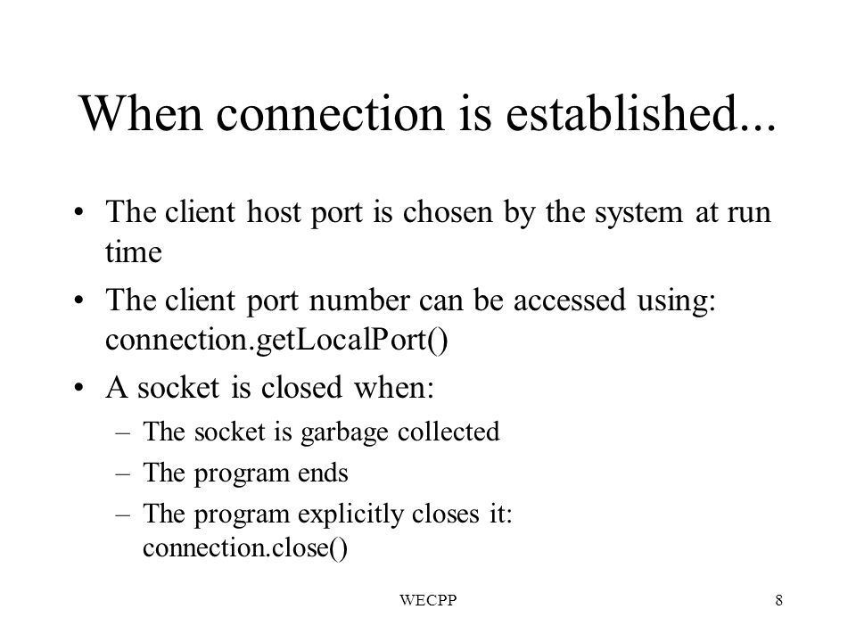 WECPP8 When connection is established...