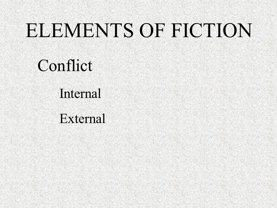 ELEMENTS OF FICTION Conflict