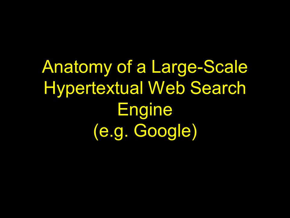 Anatomy of a Large-Scale Hypertextual Web Search Engine (e.g. Google ...