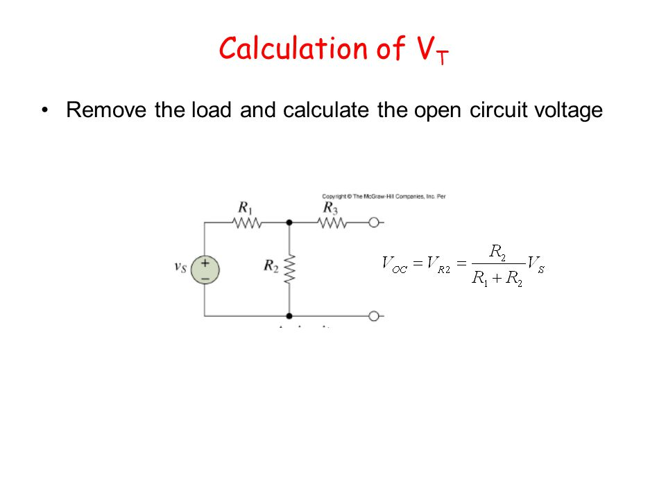 Calculation of V T Remove the load and calculate the open circuit voltage
