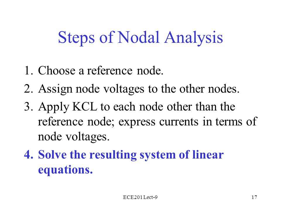 ECE201 Lect-917 Steps of Nodal Analysis 1.Choose a reference node.