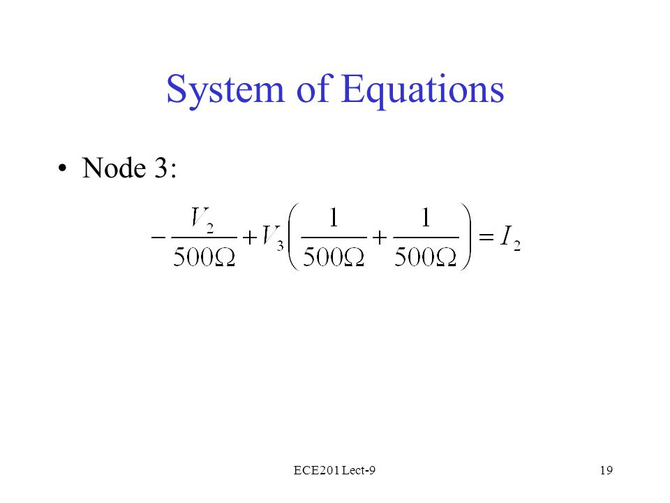 ECE201 Lect-919 System of Equations Node 3: