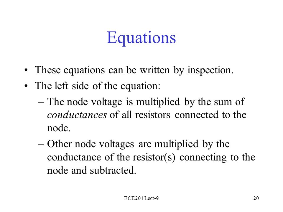 ECE201 Lect-920 Equations These equations can be written by inspection.