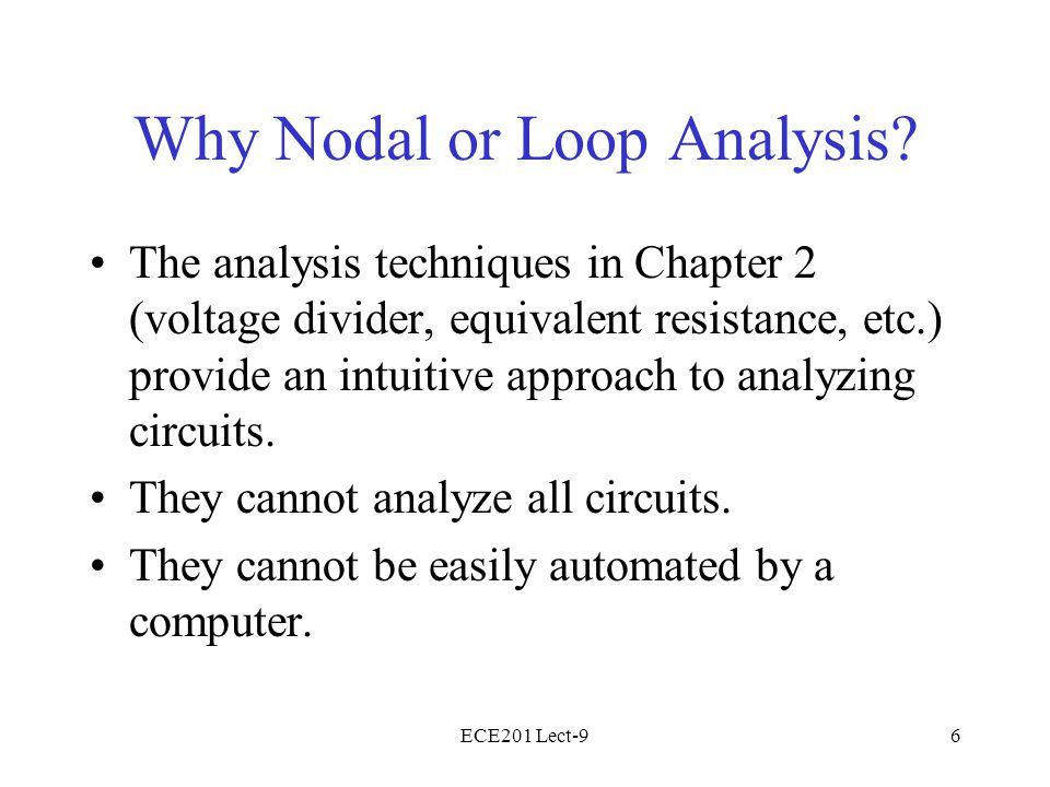 ECE201 Lect-96 Why Nodal or Loop Analysis.