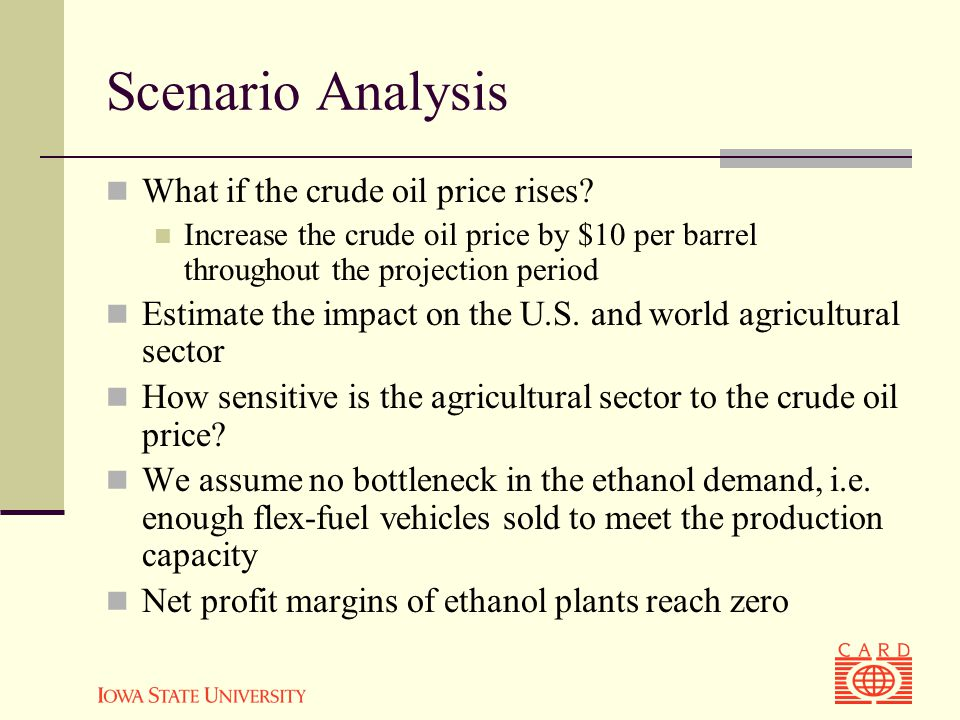 Scenario Analysis What if the crude oil price rises.