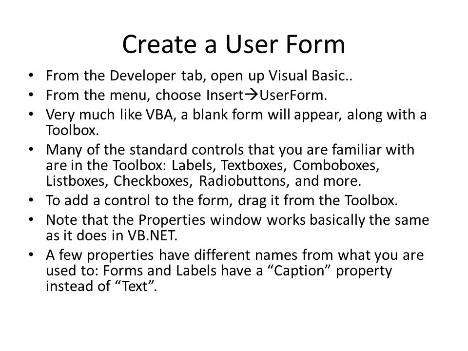 Create a User Form From the Developer tab, open up Visual Basic..