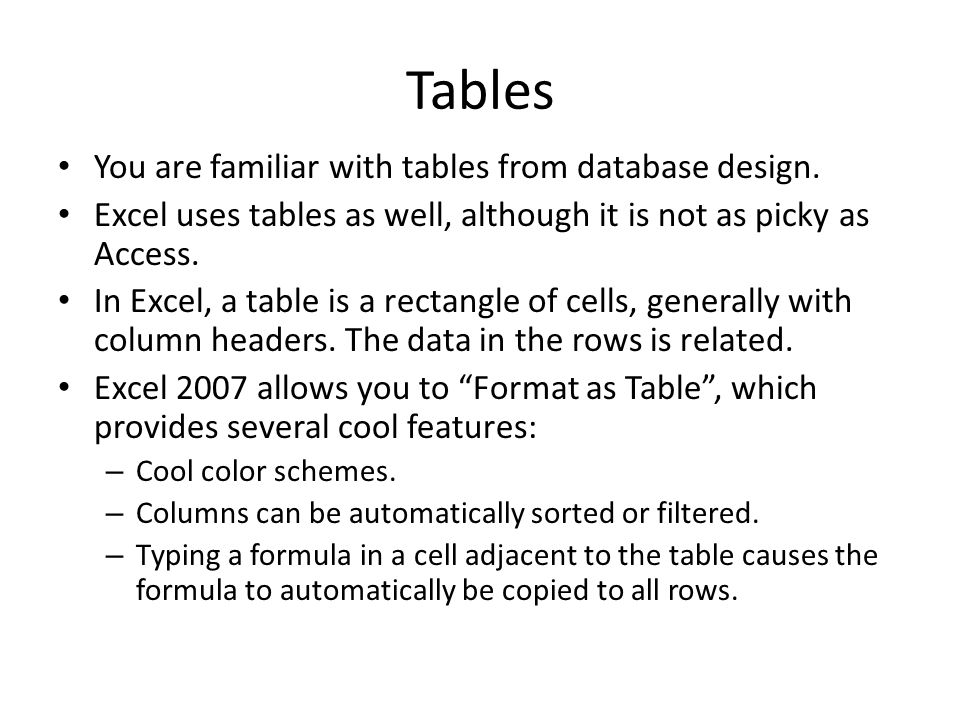 Tables You are familiar with tables from database design.
