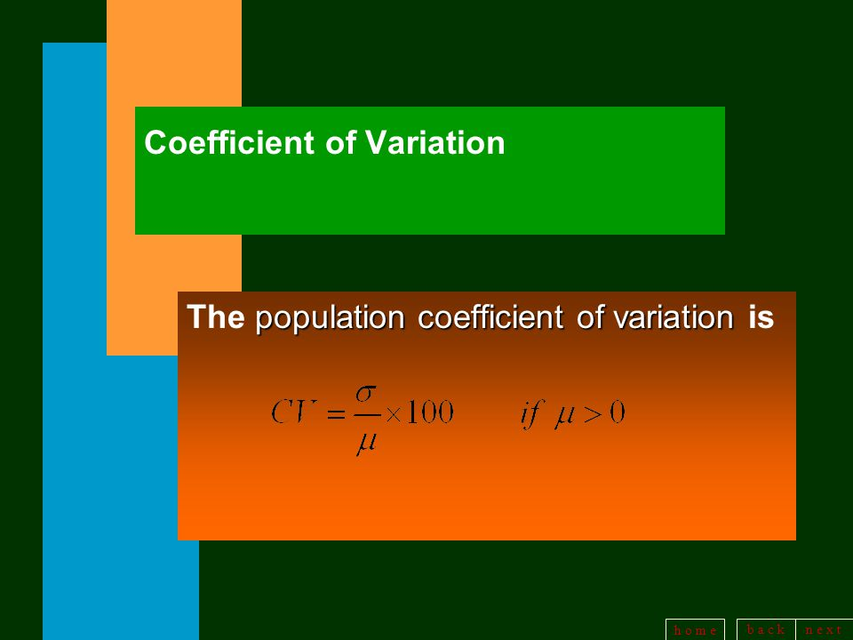 b a c kn e x t h o m e Coefficient of Variation population coefficient of variation The population coefficient of variation is