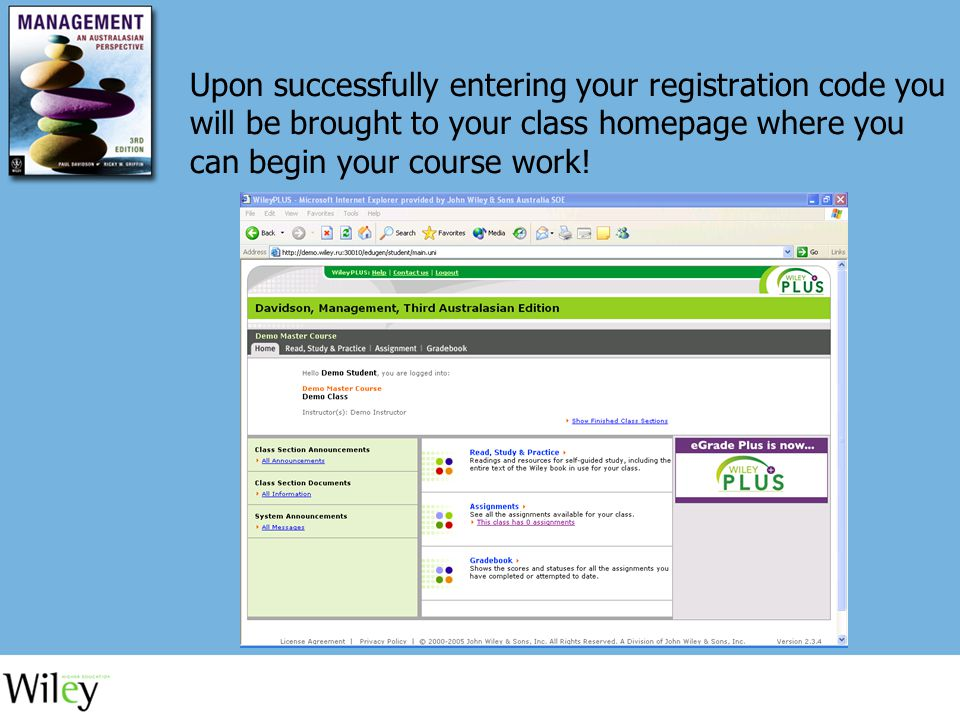 Upon successfully entering your registration code you will be brought to your class homepage where you can begin your course work!